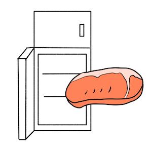 ステーキ肉は冷蔵庫から出しておく